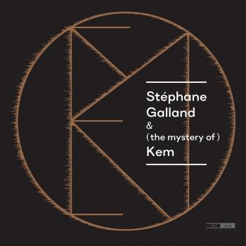 Cover Stéphane Galland & (the mystery of) Kem