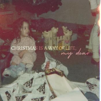 Cover Christmas Is a Way of Life, My Dear