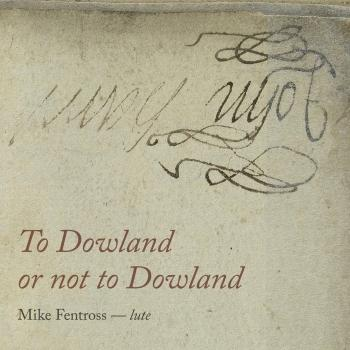 Cover To Dowland or Not to Dowland