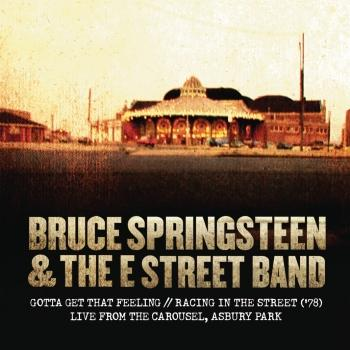 Cover Gotta Get That Feeling / Racing In the Street ('78) [Live from The Carousel, Asbury Park]