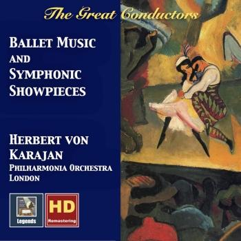 Cover Herbert von Karajan: Ballet Music & Symphonic Showpieces (Remastered 2017)