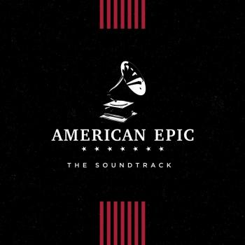 Cover The Soundtrack - American Epic: The Soundtrack (Mono)