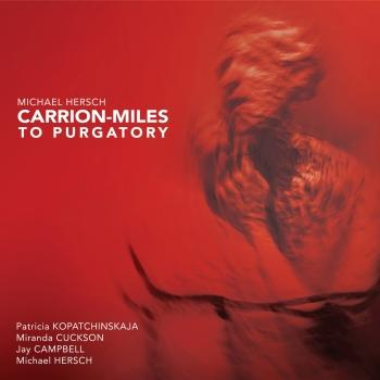 Cover Michael Hersch: Carrion-Miles to Purgatory