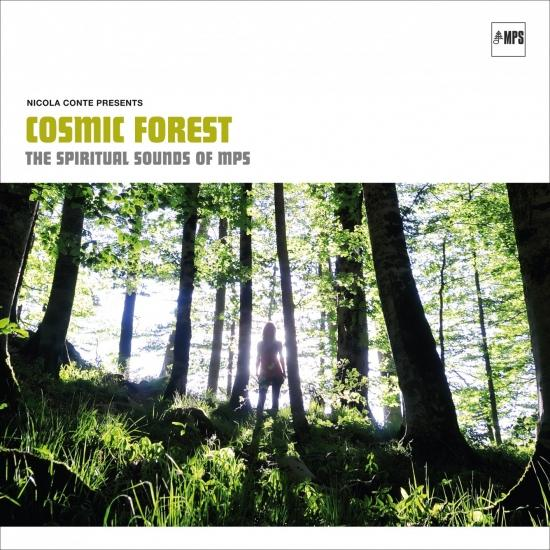Cover Nicola Conte Presents: Cosmic Forest 'The Spiritual Sounds of MPS'