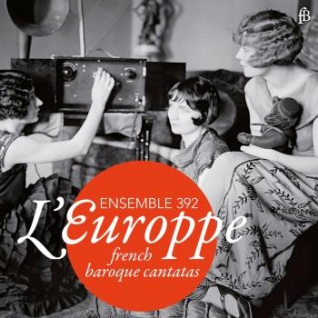 Cover L'Europpe: French Baroque Cantatas
